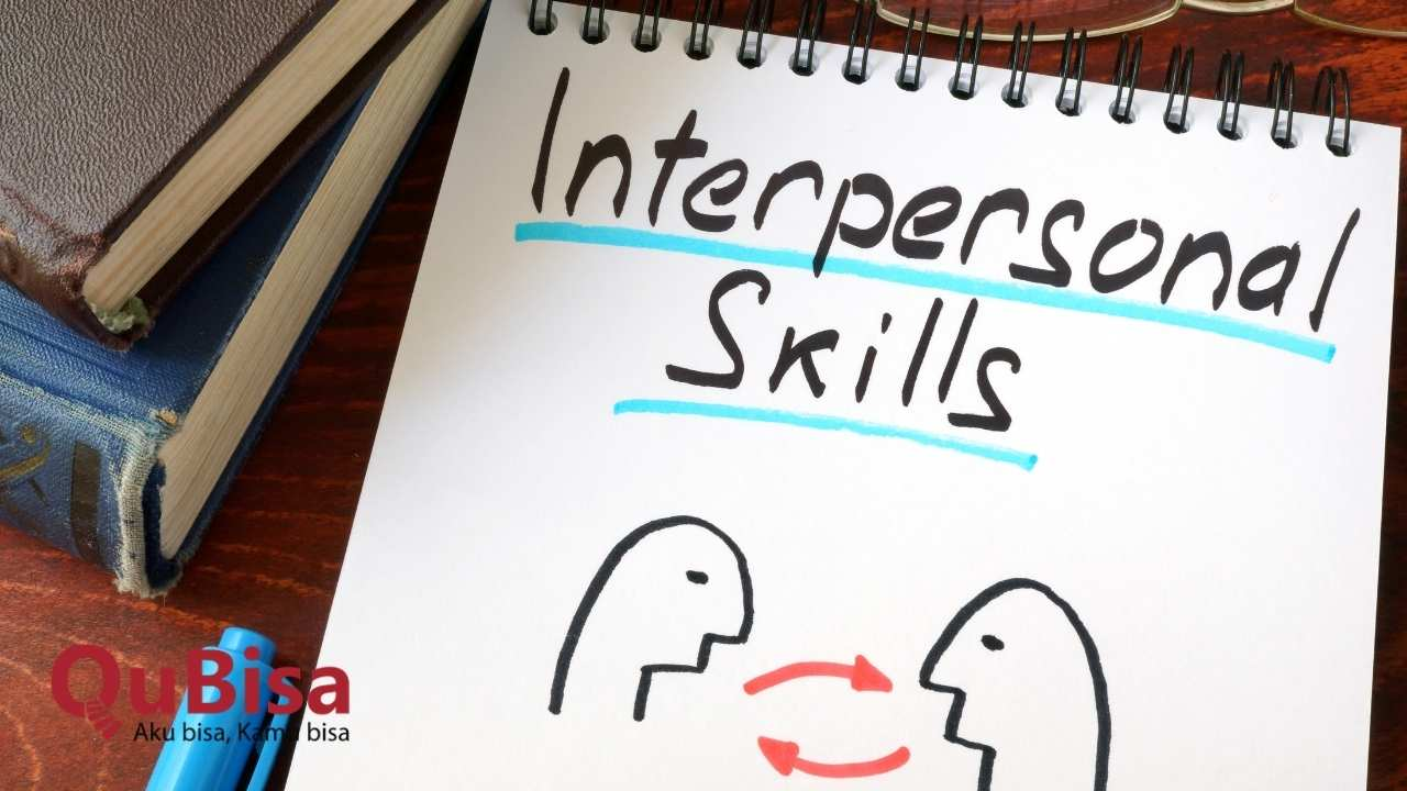 Kemampuan interpersonal skill adalah tentang menjalin hubungan baik dengan sesama karyawan dan atasan